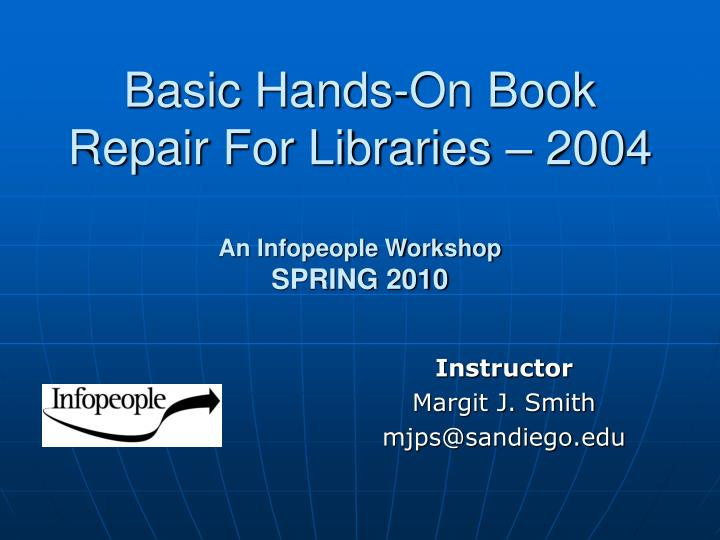 B asic hands on book repair for libraries 2004 an infopeople workshop spring 2010