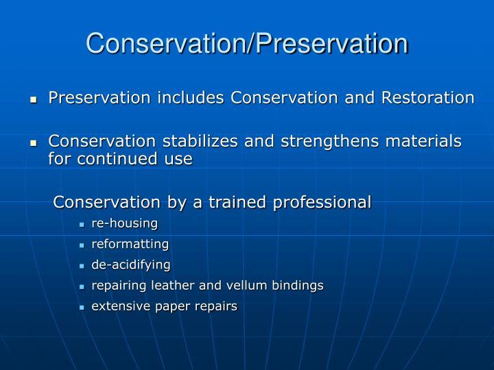 Conservation/Preservation