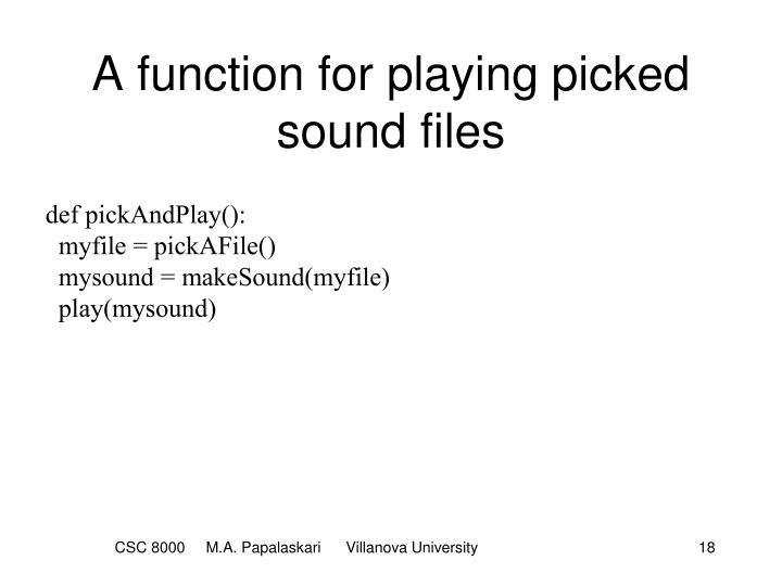 A function for playing picked sound files