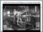 child labor some of the helpers in a georgia cotton mill