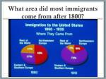 what area did most immigrants come from after 1800