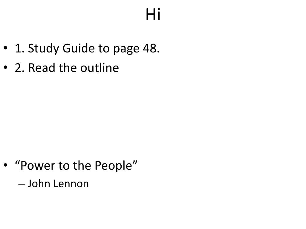 Ppt 1 Study Guide To Page 48 2 Read The Outline Power To The People John Lennon Powerpoint Presentation Id 6522222