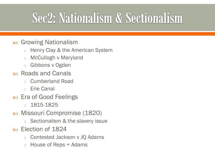 Sec2: Nationalism & Sectionalism