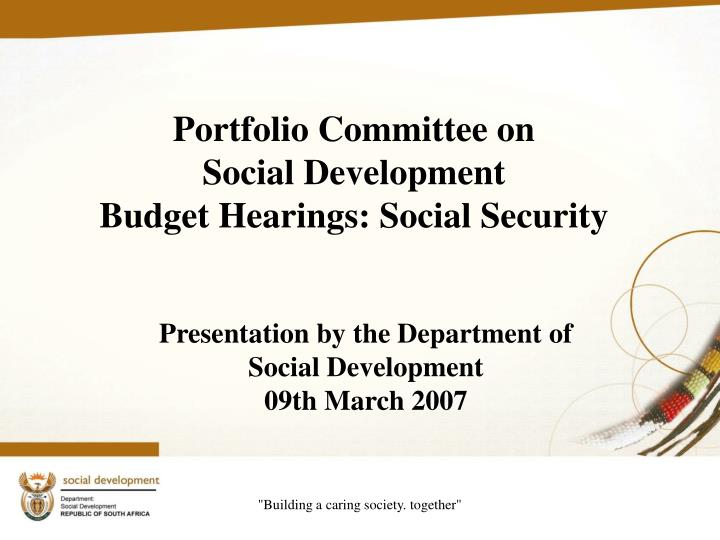 portfolio committee on social development budget hearings social security n.