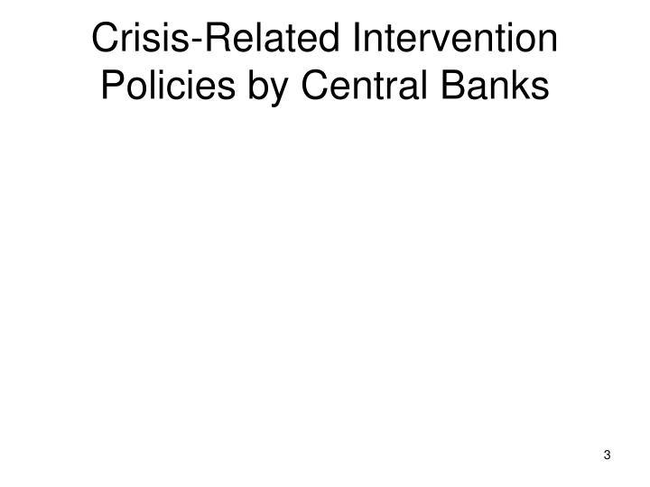 Crisis related intervention policies by central banks