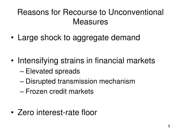Reasons for Recourse to Unconventional Measures