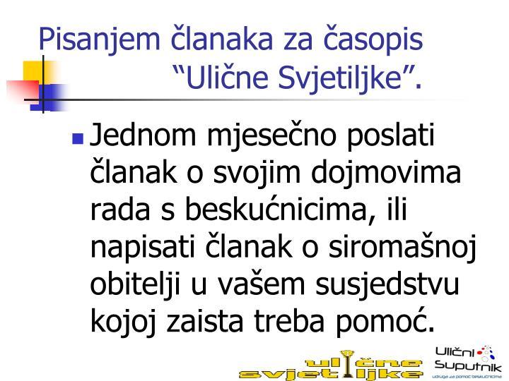 """Pisanjem članaka za časopis """"Ulične Svjetiljke""""."""
