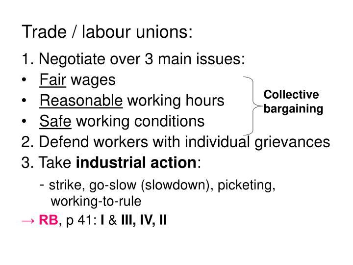 Trade / labour unions: