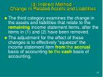 3 indirect method change in related assets and liabilities