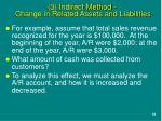 3 indirect method change in related assets and liabilities1