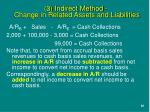 3 indirect method change in related assets and liabilities3