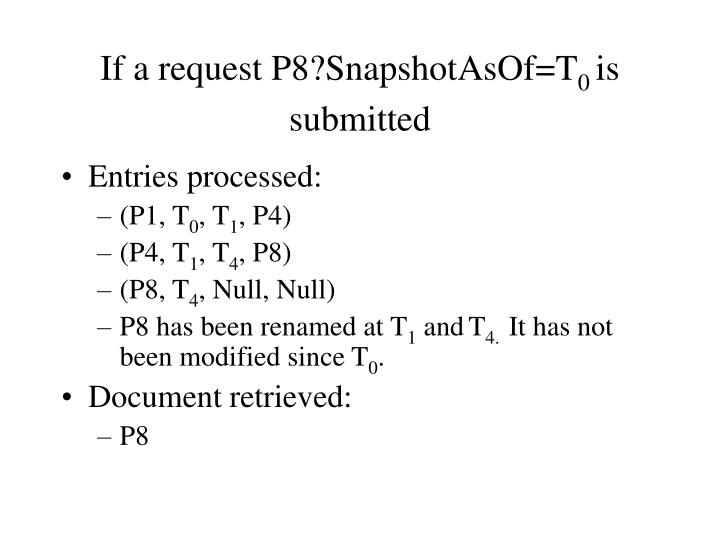 If a request P8?SnapshotAsOf=T