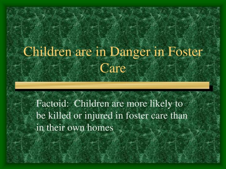 Children are in Danger in Foster Care
