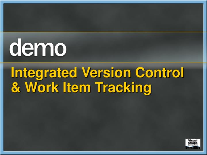 Integrated Version Control & Work Item Tracking