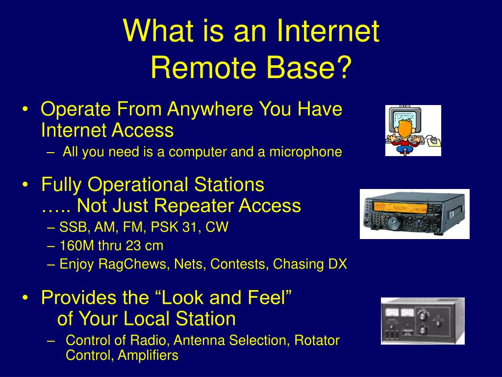 PPT - REMOTE CONTROLLED AMATEUR RADIO (Internet Remote Base