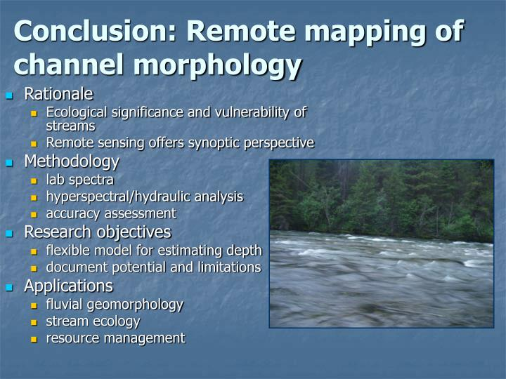 Conclusion: Remote mapping of channel morphology