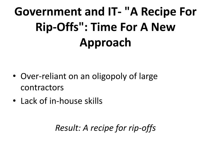 """Government and IT- """"A Recipe For Rip-Offs"""": Time For A New Approach"""