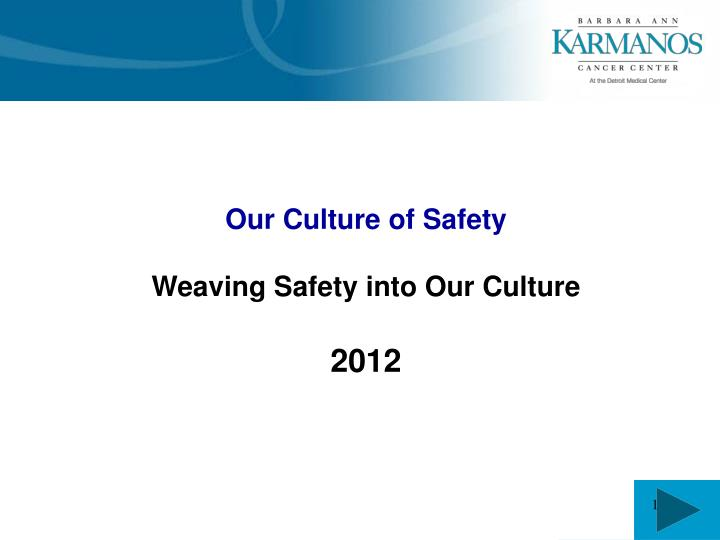 Our Culture of Safety