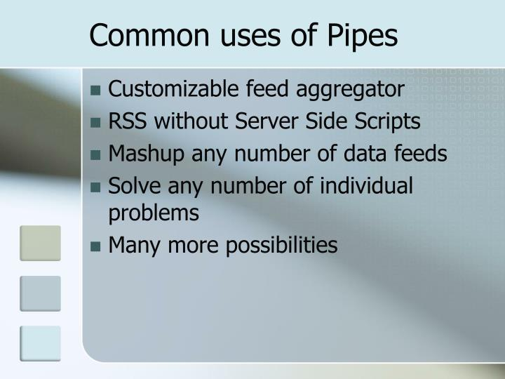 Common uses of Pipes