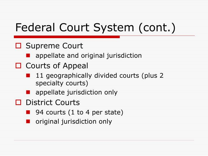 Federal Court System (cont.)