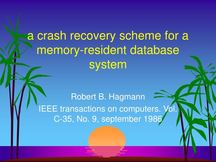 a crash recovery scheme for a memory-resident database system