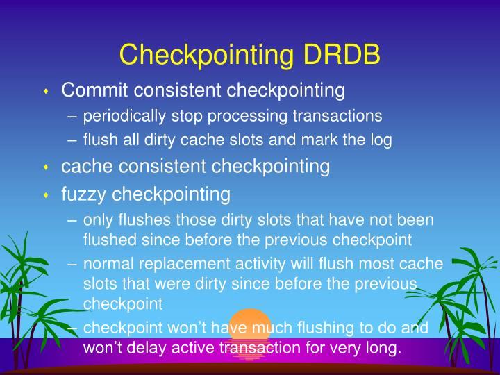 Checkpointing DRDB