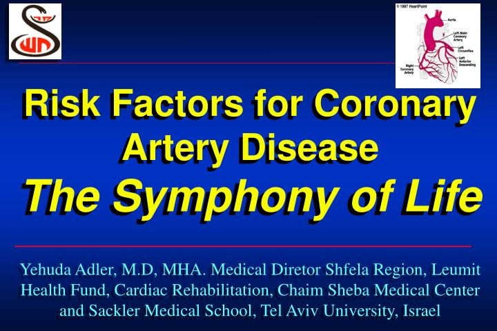 PPT - Risk Factors for Coronary Artery Disease The Symphony