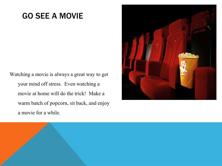 Go see a movie