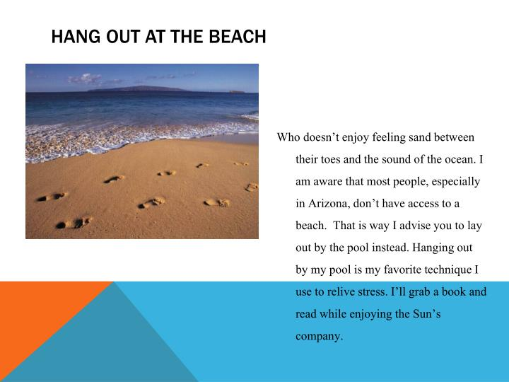 Hang out at the beach