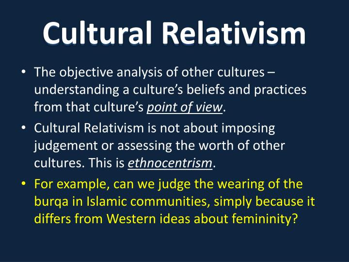 relativism and absolution Ethical relativism reminds us that different societies have different moral beliefs and that our beliefs are deeply influenced by culture.