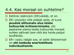 4 4 kas moraal on suhteline