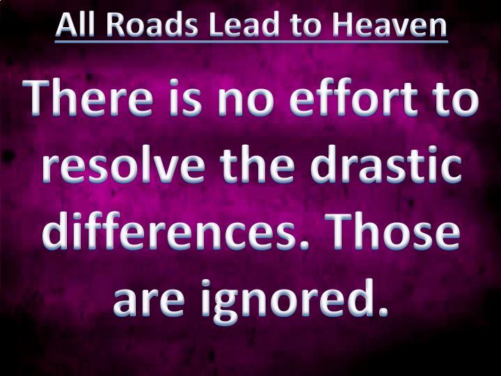 All Roads Lead to Heaven