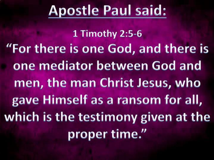Apostle Paul said: