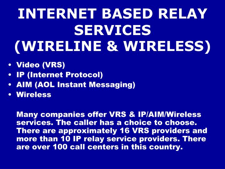 INTERNET BASED RELAY SERVICES