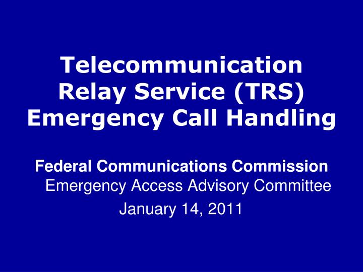 Telecommunication relay service trs emergency call handling