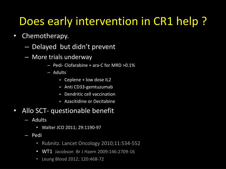 Does early intervention in CR1 help ?