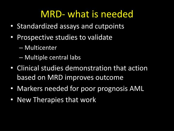 MRD- what is needed