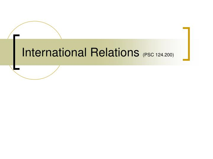 international relations psc 124 200 n.