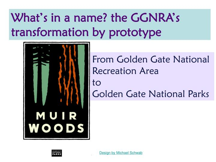 What's in a name? the GGNRA's transformation by prototype
