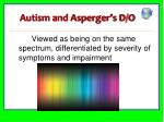 autism and asperger s d o