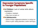 depression symptoms specific to younger populations