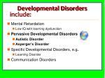 developmental disorders include