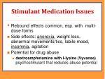 stimulant medication issues
