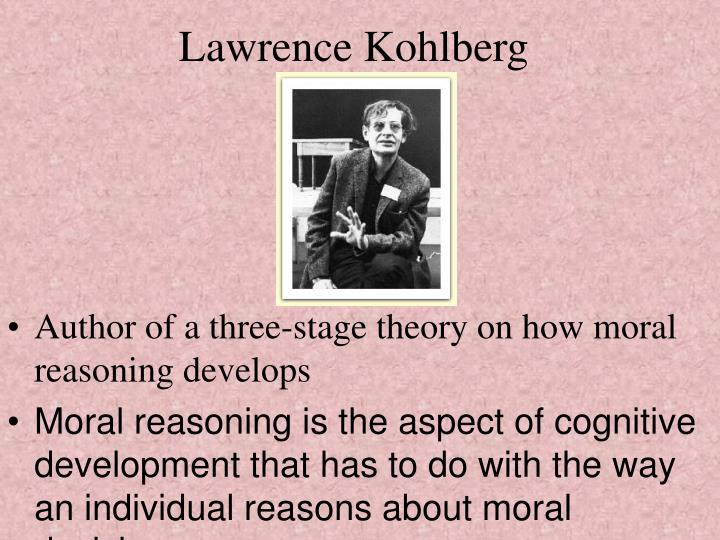 a research on moral development by lawrence kohlberg Moral development: lawrence kohlberg and carol gilligan the term moral development most properly describes a natural, long-term process of psychological growth with regard to the individual's capacity to think about moral problems according to moral development theory, children start out with.