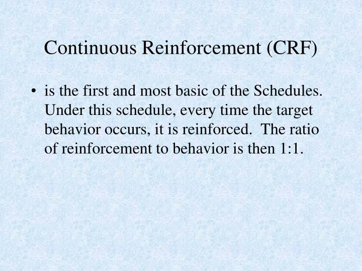 Continuous Reinforcement (CRF)