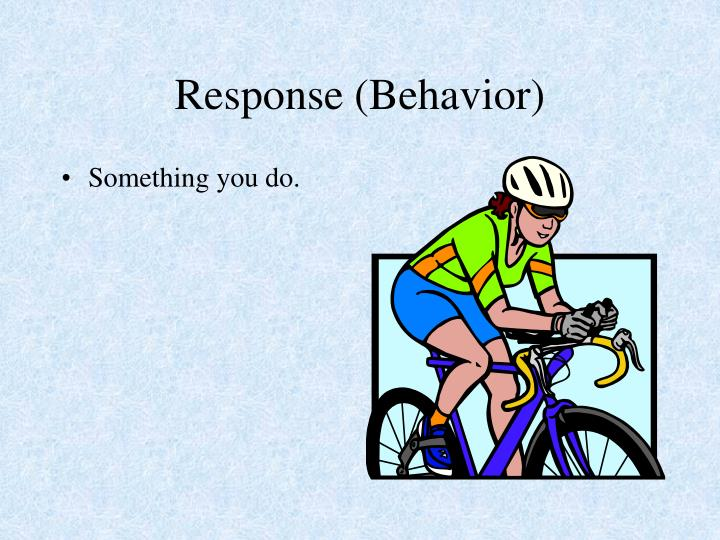 Response (Behavior)
