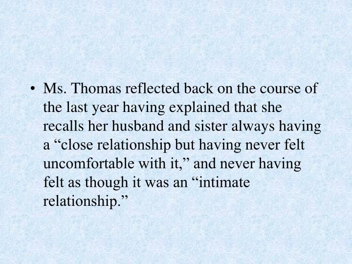 Ms. Thomas reflected back on the course of the last year having explained that she recalls her husba...