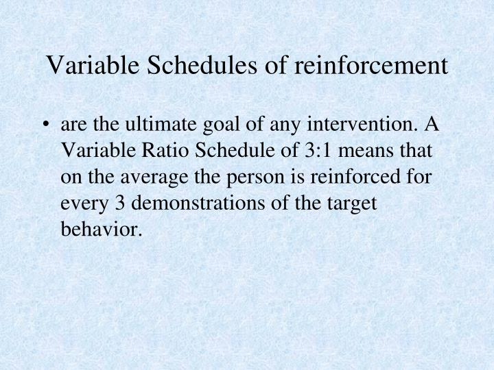 Variable Schedules of reinforcement
