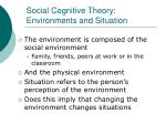 social cognitive theory environments and situation