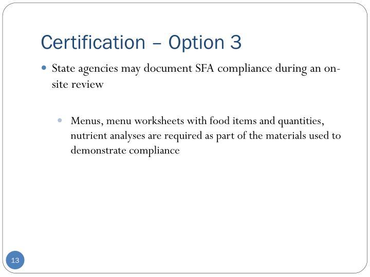 Certification – Option 3